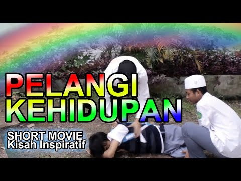 pelangi-kehidupan-(-short-movie-)-kisah-inspiratif