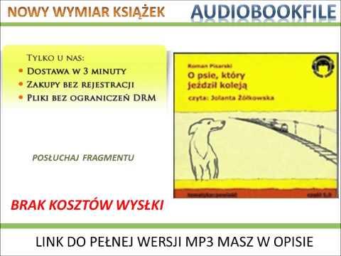 O psie który jeździł koleją + audiobook - Roman Pisarski