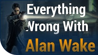 GAME SINS   Everything Wrong With Alan Wake