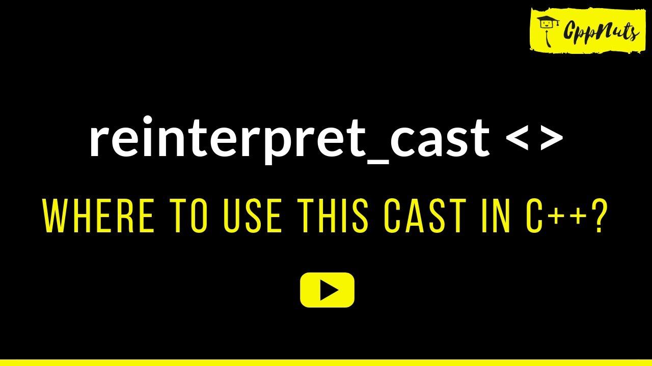 reinterpret_cast In C++   Where To Use reinterpret_cast In C++?