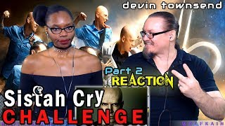 "Devin Townsend Project - Stormbending (REACTION!) ""Sistah Cry Challenge"" pt2"