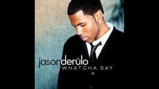 Whatcha Say- Jason Derulo