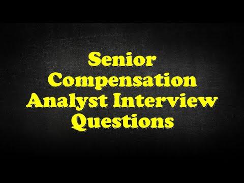 Senior Compensation Analyst Interview Questions