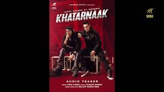 Khatarnaak (Audio Teaser) | Gippy Grewal ft Bohemia | Full Song Coming Soon | Humble Music