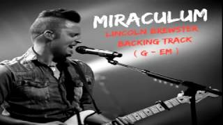 Lincoln Brewster - Miraculum - Backing Track (G - Em)