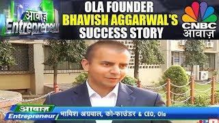 Ola Founder Bhavish Aggarwal's Success Story | Bhavish Aggarwal Interview | CNBC Awaaz