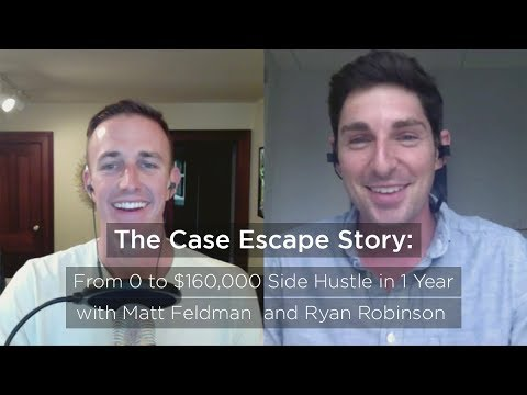 The Case Escape Story: From 0 to $160,000 on the Side in 1 Year