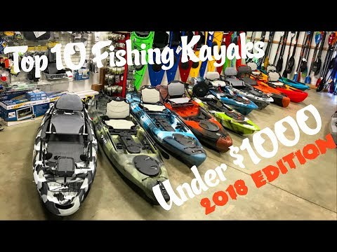 Top 10 Fishing Kayaks Under $1000 | 2018 Edition