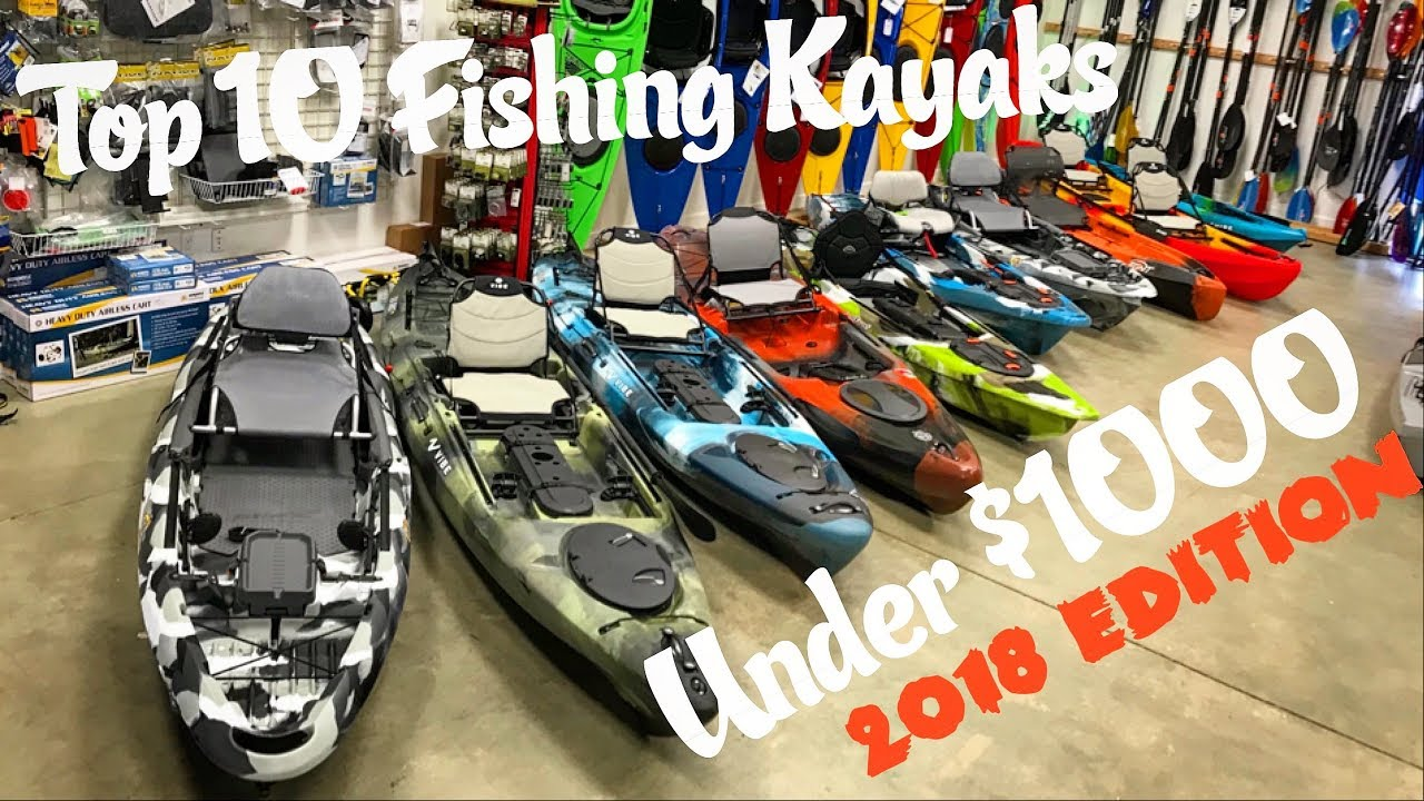 Top 10 Fishing Kayaks Under 1000 2018 Edition