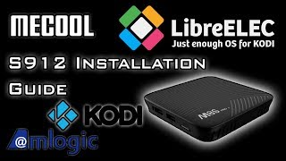 How To Install LibreELEC on any Android TV Boxes with Amlogic S912 or Lower. - 2018