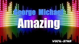 George Michael - Amazing (Karaoke Version) with Lyrics HD Vocal-Star Karaoke