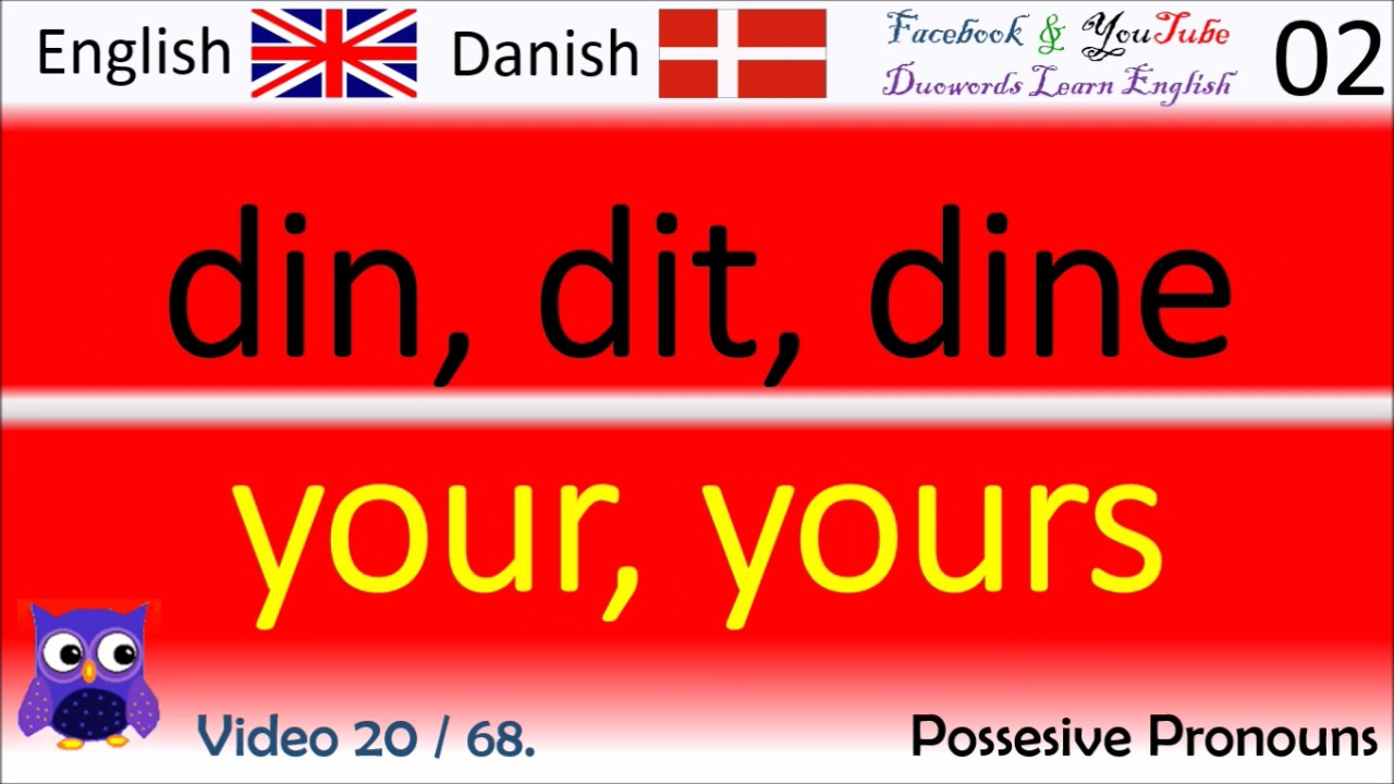 20 Possesive Pronouns Dansk - Engelsk Ord / Danish - English Words flydende i engelsk