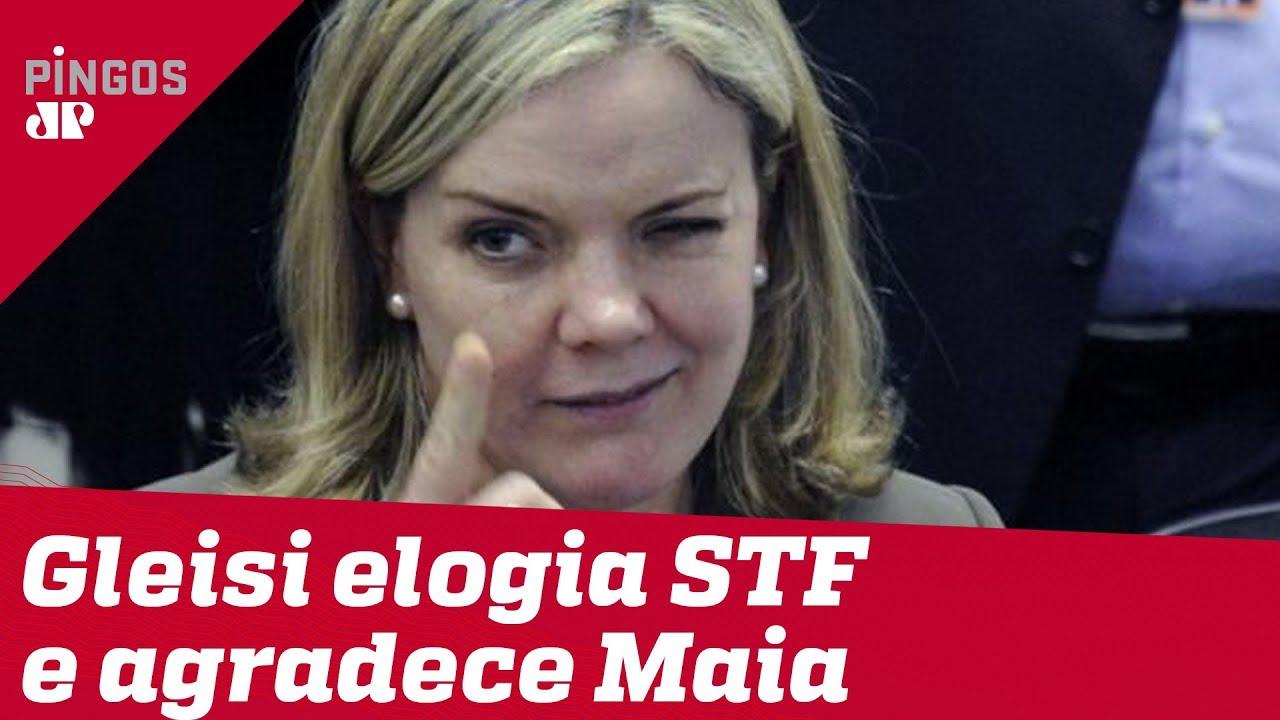 Gleisi elogia o STF e agradece a Rodrigo Maia