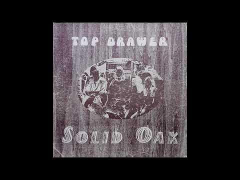 Top Drawer - Solid Oak (1972) (Wish Bon vinyl) (FULL LP)