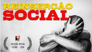 Documentário Reinserção Social