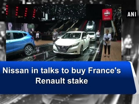Nissan in talks to buy France's Renault stake - Business News