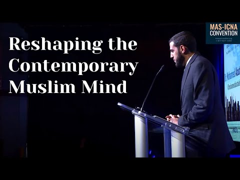 Mohamed Abutaleb | Reshaping the Contemporary Muslim Mind | 15th MAS ICNA Convention