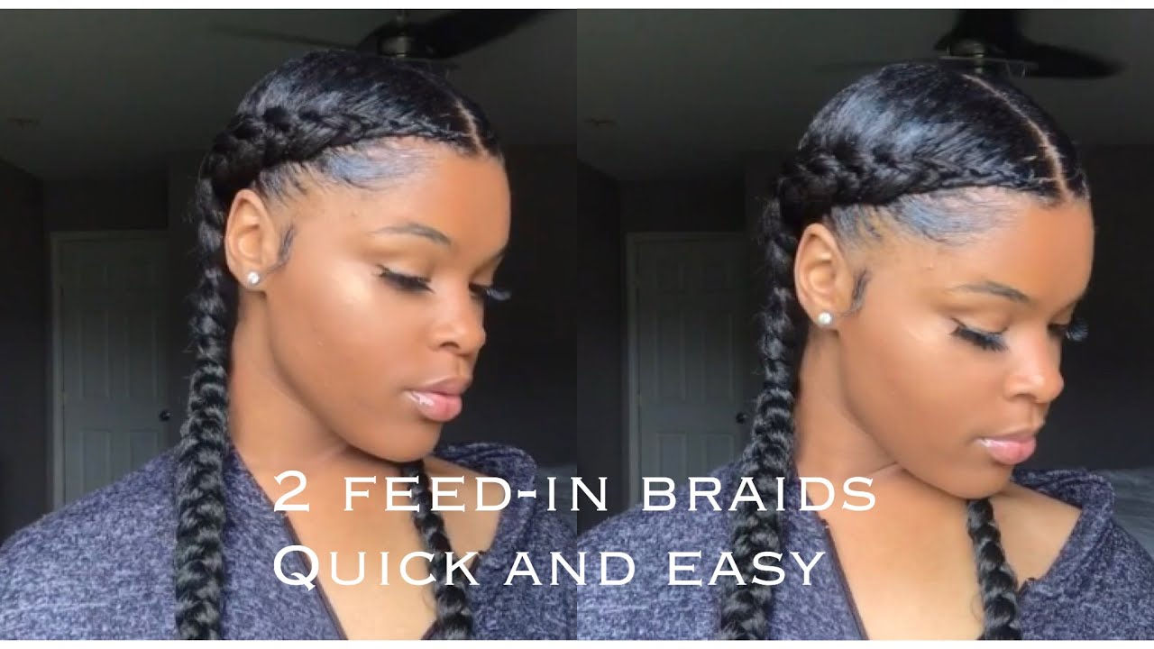 2 FEED,IN BRAIDS (QUICK AND EASY)