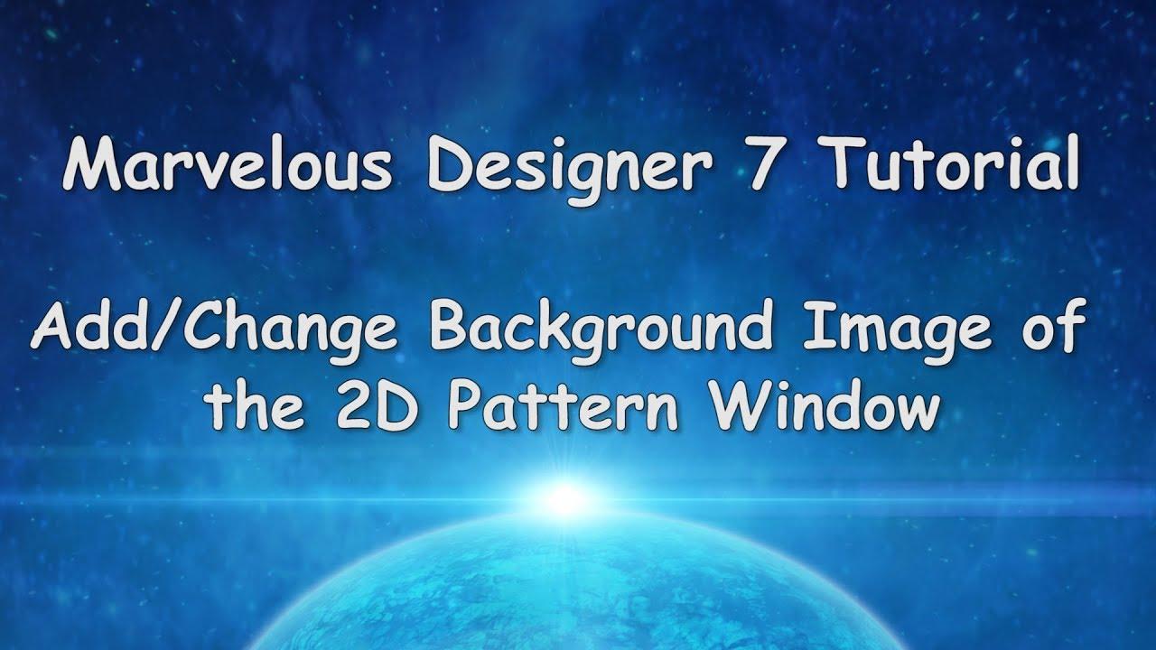 Marvelous Designer 7 Tutorial Add Background Image 2d Pattern Window Cg Elves