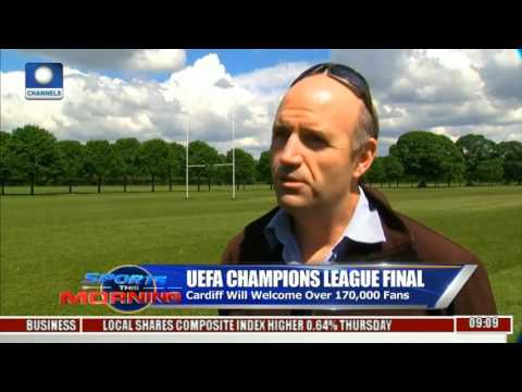 UEFA Champions League Final: Cardiff Set To Host Biggest Sporting Event