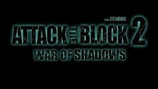 ATTACK THE BLOCK - 2 (WAR OF SHADOWS) (FAN FILM)