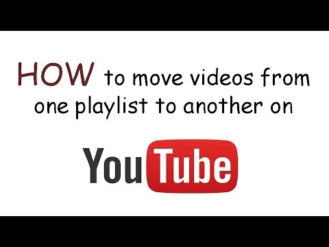 Youtube: How to move videos from one playlist to another playlist