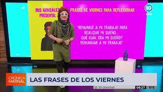 """""""Las frases de los viernes"""", con Iris en Crónica Matinal"""