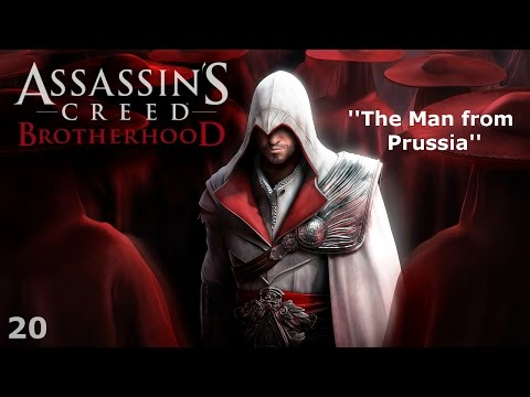Assassin's Creed: Brotherhood - Episode 20 - The Man from Prussia