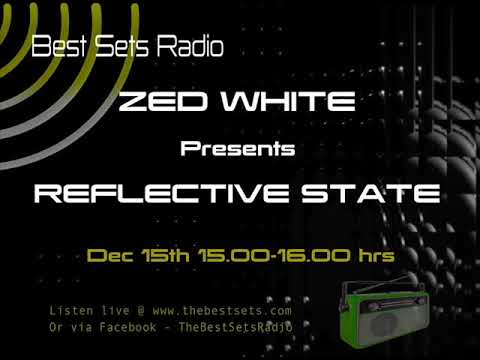Zed White - Reflective State -Best Sets Radio