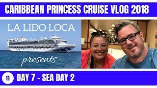 Caribbean Princess Cruise Vlog 2018 - EP 11 : Day 7 - Sea Day 2