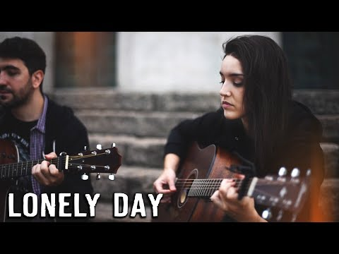 LONELY DAY - System Of A Down (acoustic cover)