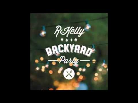 R.kelly - Backyard Party [The Buffet]