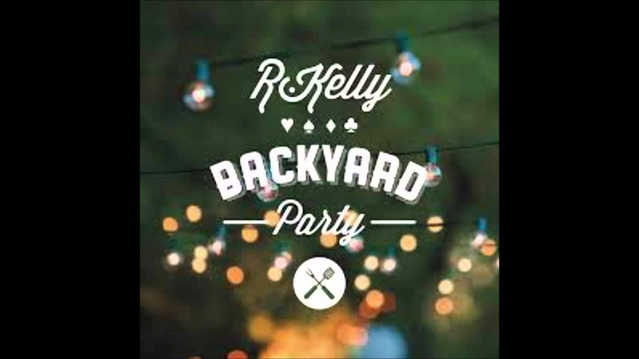 Backyard Party R.kelly  Backyard Party The Buffet  Youtube