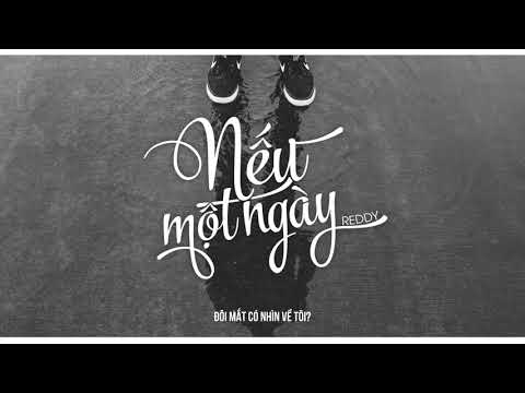 NẾU MỘT NGÀY - Reddy || MV LYRICS ||1 HOUR