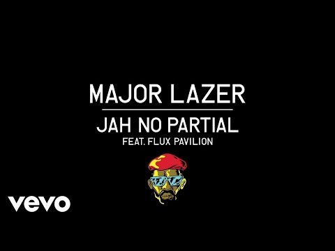 Major Lazer - Jah No Partial ft. Flux...