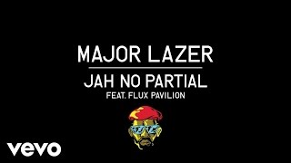 Смотреть клип Major Lazer - Jah No Partial Ft. Flux Pavilion