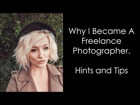 Why I Became  A Freelance Photographer - Hints and tips, business planning