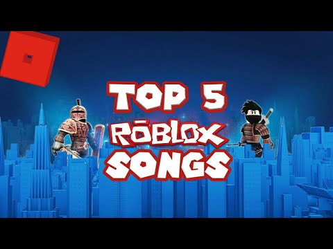 Roblox Top 5 Roblox Songs 5 Best Roblox Songs Youtube