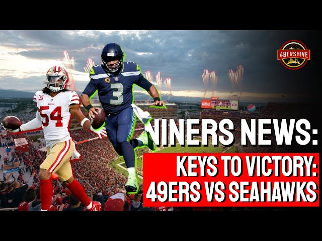Niners News: Keys to Victory 49ers vs Seahawks (Who Will Win?)