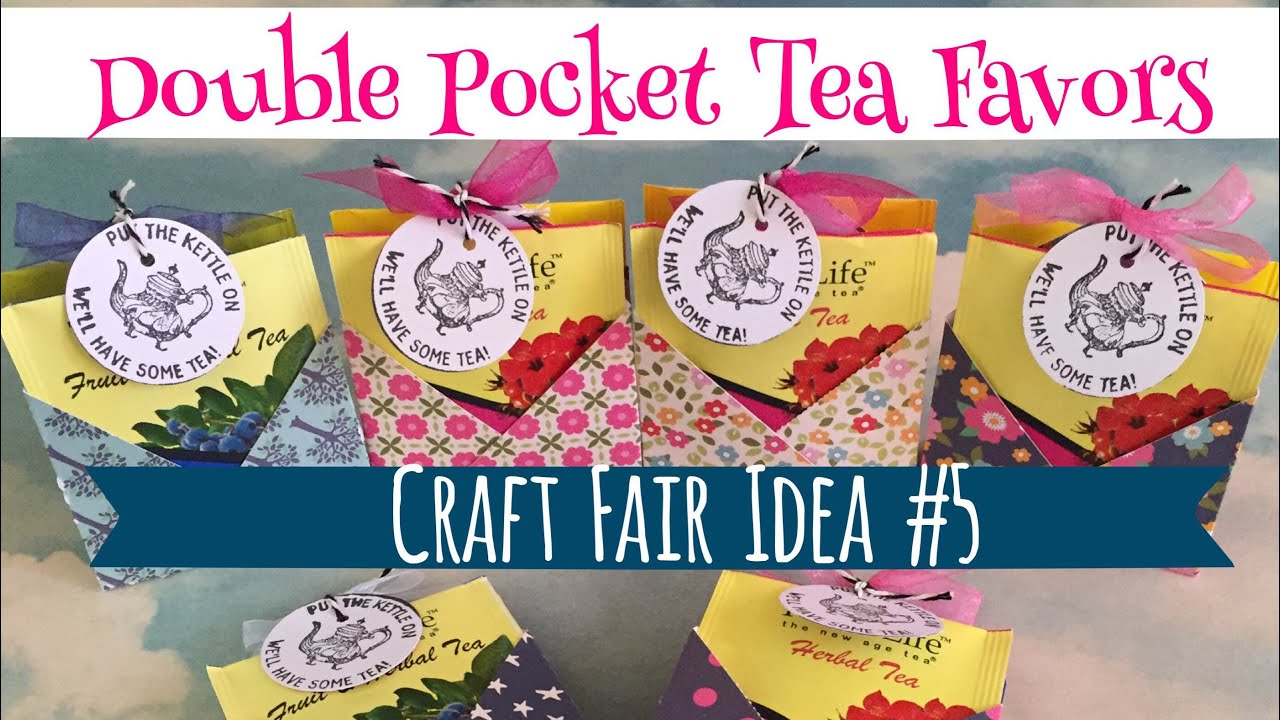 Craft Fair Idea #5: Double Pocket Tea Favors | Use up your 6x6 paper pads |  2017
