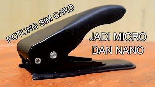 Sim Card HP Sobat Kegedean?   Review dan Tes Alat Potong Sim Card Dual Sim Cutter (Nano & Micro)