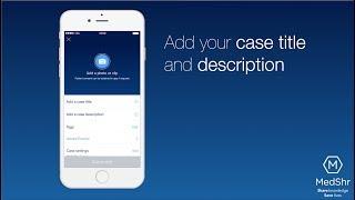 How to MedShr a case screenshot 4