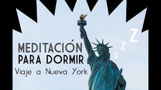 DORMIR MEDITACION GUIADA | RELAJAR EL CUERPO Y LA MENTE | CUENTO PARA DORMIR | Viaje a NY ❤ EASY ZEN