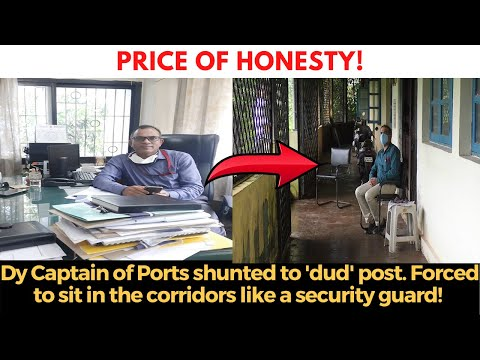 Price of honesty: Dy Captain of Ports shunted to 'dud' post. Forced to sit like a security guard!