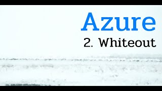 Azure - 2. Whiteout