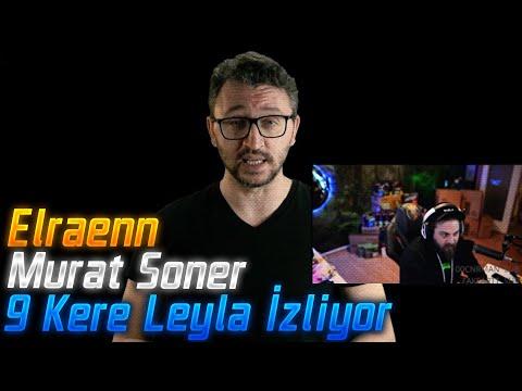 Elraenn - Murat Soner 9 Leyla İncelemesi İzliyor!