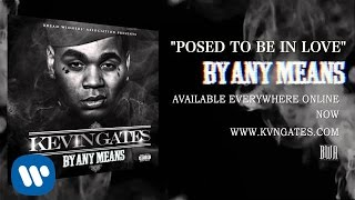 Kevin Gates  - Posed To Be In Love (Official Audio)