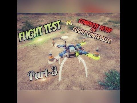 Flight Test || And Complete Setup of || DJI NAZA Flight Controller || Part-3 ||
