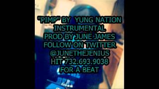 "Yung Nation ""Pimp"" Instrumental by June James"