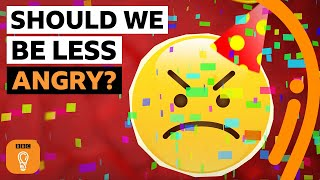 Why anger is overrated | BBC Ideas